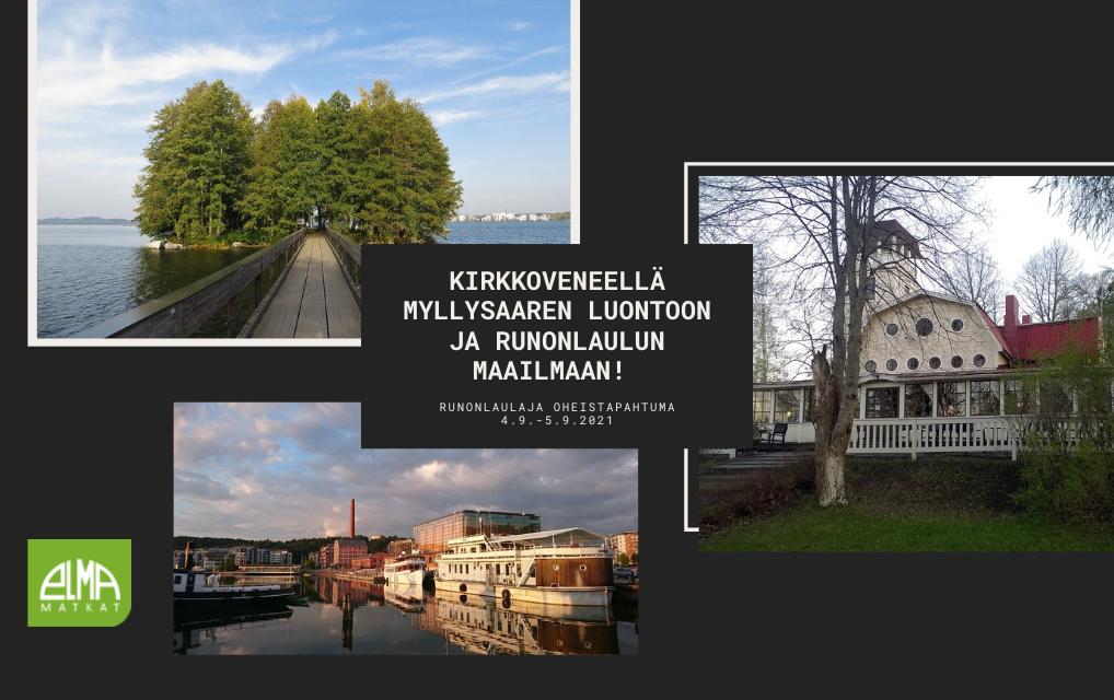 Kirkkoveneellä Myllysaaren luontoon ja runonlaulun maailmaan! Runonlaulaja oheistapahtuma 4.9.-5.9.2021