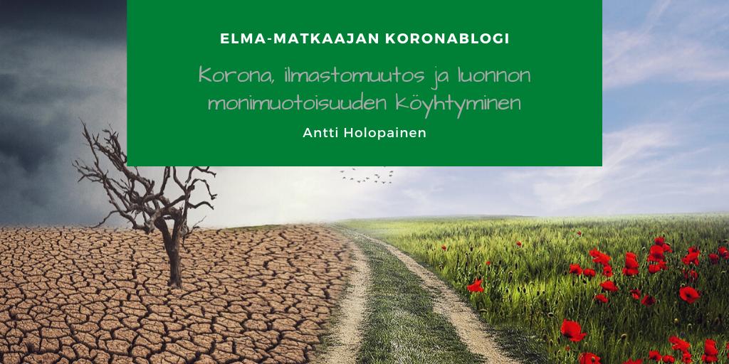 Korona, ilmastomuutos ja luonnon monimuotoisuuden köyhtyminen